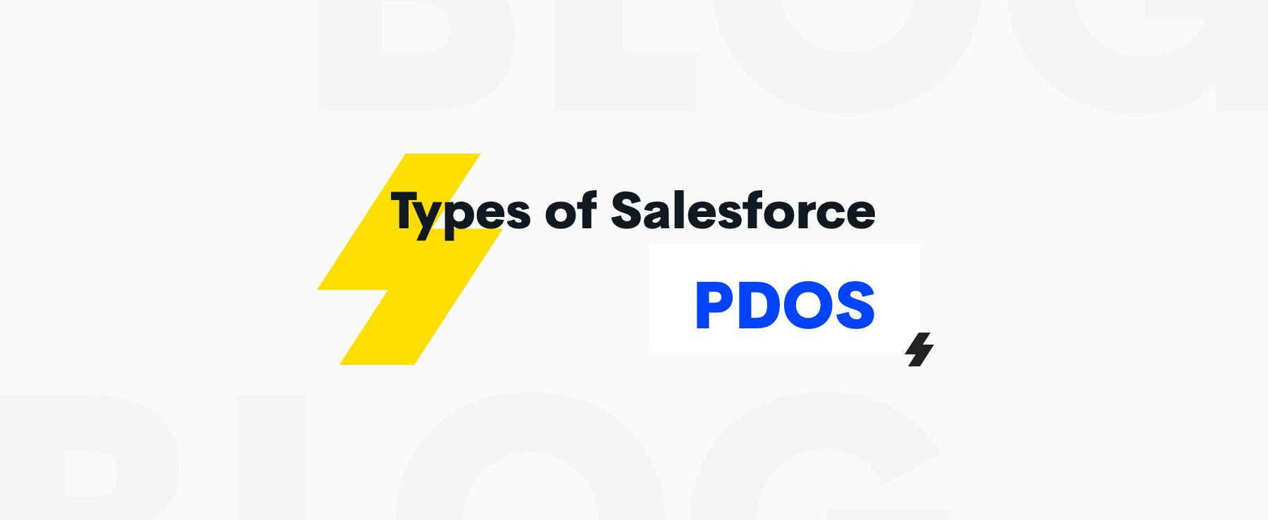 types of Salesforce PDOs